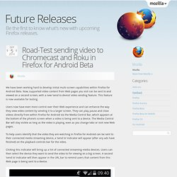 Road-Test sending video to Chromecast and Roku in Firefox for Android Beta