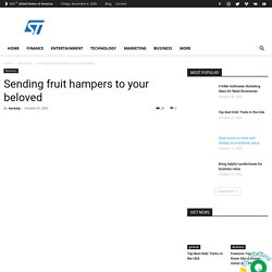 Sending fruit hampers to your beloved - Smart Trove