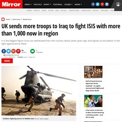UK sends more troops to Iraq to fight ISIS with more than 1,000 now in region