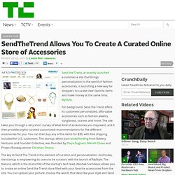 SendTheTrend Allows You To Create A Curated Online Store of Accessories