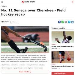 No. 11 Seneca over Cherokee - Field hockey recap
