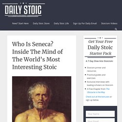Who Is Seneca? Inside The Mind of The World's Most Interesting Stoic