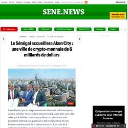 Le Sénégal accueillera Akon City : une ville de crypto-monnaie de 6 milliards de dollars