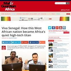 Viva Senegal: How this West African nation became Africa's quiet high-tech titan