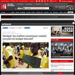 Sénégal: les maîtres coraniques veulent une part du budget éducatif