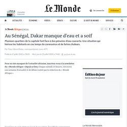 Au Sénégal, Dakar manque d'eau et a soif