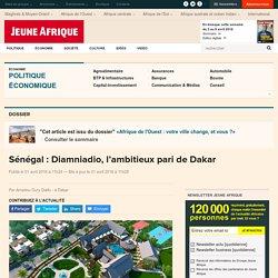 Sénégal : Diamniadio, l'ambitieux pari de Dakar