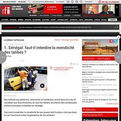 1. Sénégal: faut-il interdire la mendicité des talibés ?
