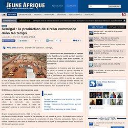 Sénégal : la production de zircon commence dans les temps