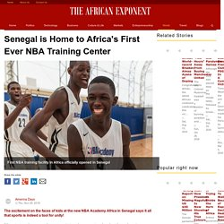 Senegal is Home to Africa's First Ever NBA Training Center