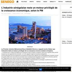 L'industrie sénégalaise reste un moteur privilégié de la croissance économique, selon le PM