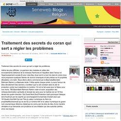 Blogs : Traitement des secrets du coran qui sert a régler les problèmes