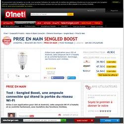 Sengled Boost Test : Sengled Boost, une ampoule connectée qui étend la portée du réseau Wi-Fi