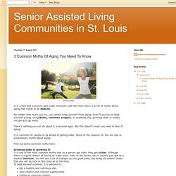 Senior Assisted Living Communities in St. Louis: 3 Common Myths Of Aging You Need To Know