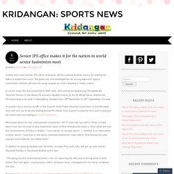 Senior IPS office makes it for the nation in world senior badminton meet