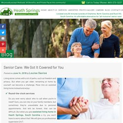 Senior Care: We Got It Covered for You