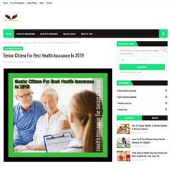 Senior Citizen For Best Health Insurance In 2019