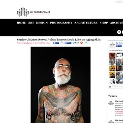 Senior Citizens Reveal What Tattoos Look Like on Aging Skin - My Modern Met