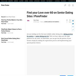Find your Love over 60 on Senior Dating Sites