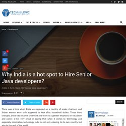 Why India is a hot spot to Hire Senior Java developers? - Techniblogic