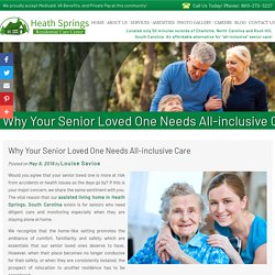 Why Your Senior Loved One Needs All-inclusive Care