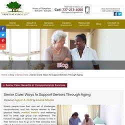Senior Care: Ways to Support Seniors Through Aging
