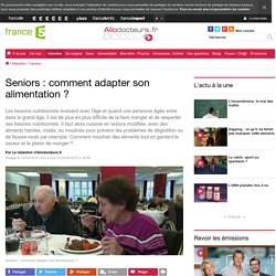 Seniors : comment adapter son alimentation ?