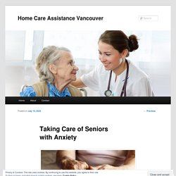 Taking Care of Seniors with Anxiety