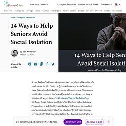 14 Ways to Help Seniors Avoid Social Isolation -