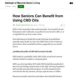 How Seniors Can Benefit from Using CBD Oils