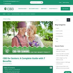 CBD for Seniors: A Complete Guide with 7 Benefits