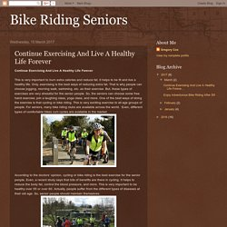 Bike Riding Seniors: Continue Exercising And Live A Healthy Life Forever