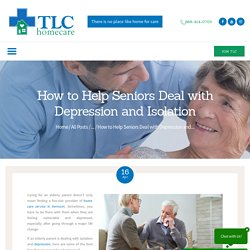 How to Help Seniors Deal with Depression and Isolation