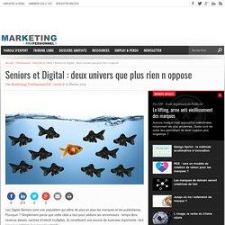 Seniors et Digital : deux univers que plus rien n oppose