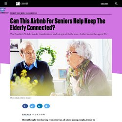 Can This Airbnb For Seniors Help Keep The Elderly Connected?