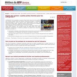 Le Guide Seniors de www.metiers-btp.fr - Emploi des seniors : quelles pistes d'action pour les entreprises ?