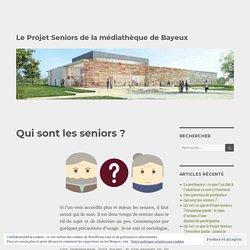 Qui sont les seniors ? – Le Projet Seniors de la médiathèque de Bayeux