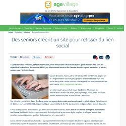 Des seniors créent un site pour retisser du lien social - 10/01/17