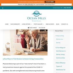 5 Fun Ways to Visit Seniors in Senior Living Communities - Ocean Hills Senior Living