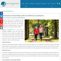 Get Seniors in Good Shape with Our Wellness Coordinators