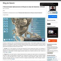 5 Sensacionales Aplicaciones en 3D para la clase de Anatomía