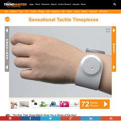 Sensational Tactile Timepieces : Rub Feel Know Watch