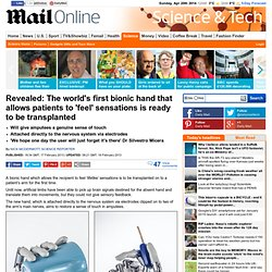 The world's first bionic hand that will allow patients to 'feel' sensations set to be transplanted onto a patient