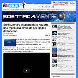 Sensazionale scoperta nelle Azzorre: una maestosa piramide nei fondali dell'oceano