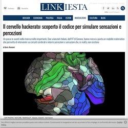 Il cervello hackerato: scoperto il codice per simulare sensazioni e percezioni - Linkiesta.it
