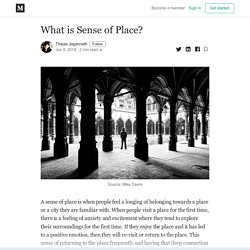 What is Sense of Place? - Thejas Jagannath - Medium
