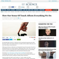 How Our Sense Of Touch Affects Everything We Do