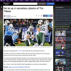 No let up in senseless attacks of Tim Tebow