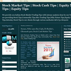 Sensex, Nifty open flat; Cipla, Dr Reddy's, Glenmark gain; Stock Cash Market Tips