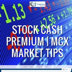 Live BSE/NSE, Sensex Nifty- Stock Market News – Stock Cash Premium